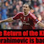 The Return of the KING! Ibrahimovic is back